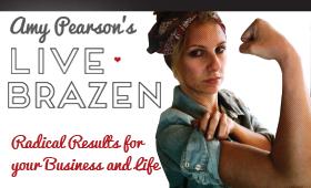 """Amy Pearson """"Live Brazen"""""""